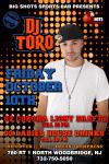 BIG SHOTS- OCTOBER 10TH- DJ TORO