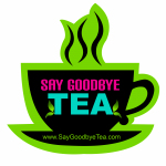 SAY GOODBYE TEA- STICKER